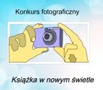 """Więcej o: Konkurs Fotograficzny """"Książka  w nowym świetle"""""""