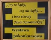 """Więcej o: Podsumowanie konkursu plastycznego """"Czy to bajka, czy nie bajka … i inne utwory Marii Konopnickiej"""""""